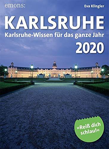 Karlsruhe 2020: Karlsruhe-Wissen für das ganze Jahr