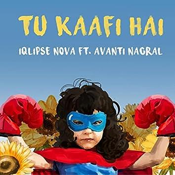 Tu Kaafi Hai (feat. Avanti Nagral)