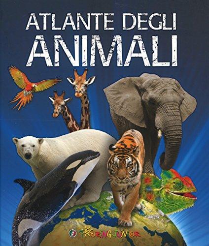 Atlante degli animali. Ediz. a colori