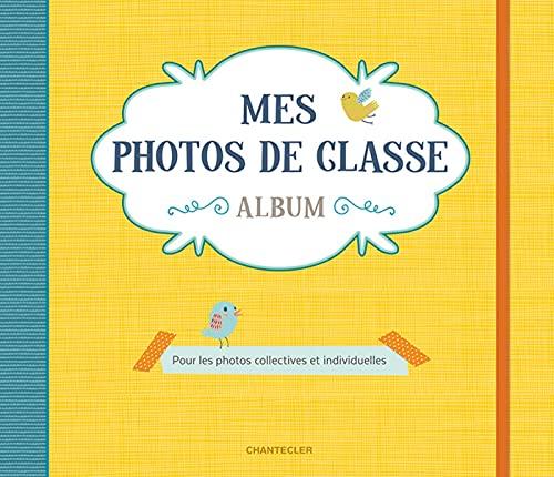 Mes photos de classe Album (jaune): Pour toutes tes photos de classe et individuelles