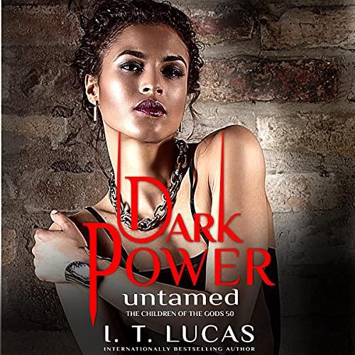 Dark Power Untamed Audiobook By I. T. Lucas cover art