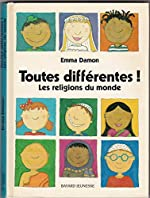 Toutes différentes, les religions du monde d'Emma Damon