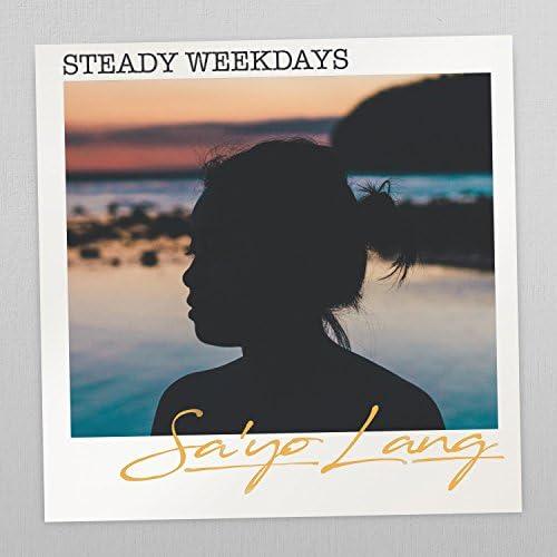 Steady Weekdays