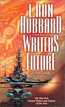 L. Ron Hubbard Presents Writers of the Future Volume XVII - Book #17 of the L. Ron Hubbard Presents Writers of the Future