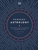 Parkers' Astrology: The Definitive Guide to Using Astrology in Every Aspect of Your Life - Julia Parker