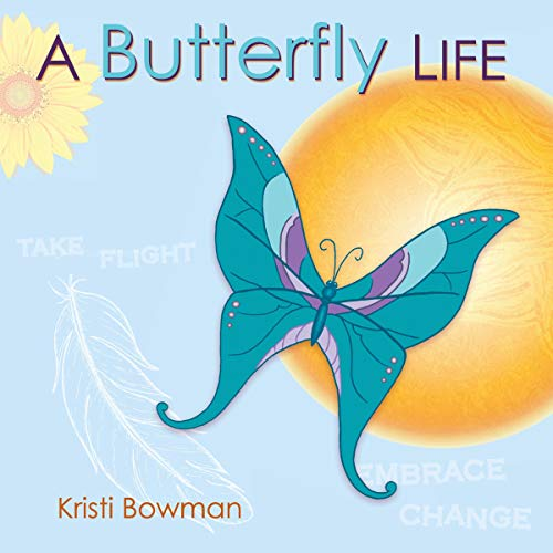 A Butterfly Life Audiobook By Kristi Bowman cover art