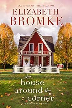 The House Around the Corner: A Harbor Hills Novel by [Elizabeth Bromke]