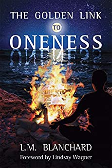 The Golden Link to Oneness by [L.M. Blanchard]