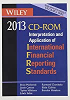 Wiley IFRS 2013 CD ROM: Interpretation and Application for International Accounting and Financial Reporting Standards