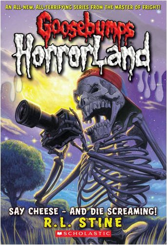 Say Cheese - And Die Screaming (Goosebumps Horrorland): No. 8