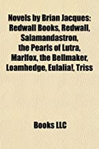 Novels by Brian Jacques (Book Guide): Redwall books, Doomwyte, Salamandastron, The Pearls of Lutra, Marlfox, Loamhedge, Th...