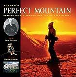 Alaska s Perfect Mountain: The Girdwood-Alyeska Ski Resort Story