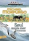 Seul sur la mer immense par Morpurgo