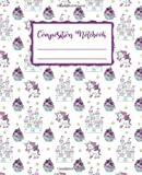 Composition Notebook: Unicorn Composition Notebook Wide Ruled 7.5 x 9.25 in, 100 pages book for girls, kids, school, students and teachers
