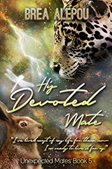 His Devoted Mate (Unexpected Mates Book 5) by [Brea Alepoú]