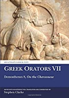 Greek Orators: Demosthenes 8: on the Chersonese (Aris and Phillips Classical Texts)