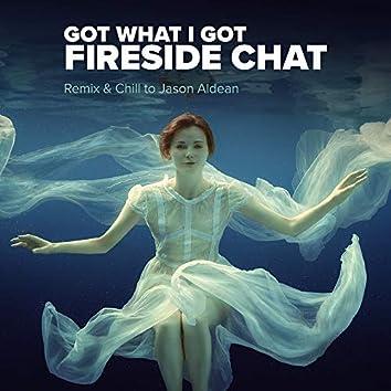 Got What I Got (Remix & Chill to Jason Aldean)