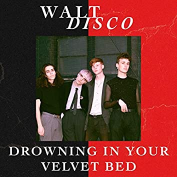 Drowning In Your Velvet Bed