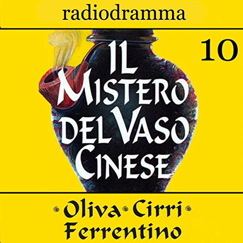 Il mistero del vaso cinese 10 | Carlo Oliva