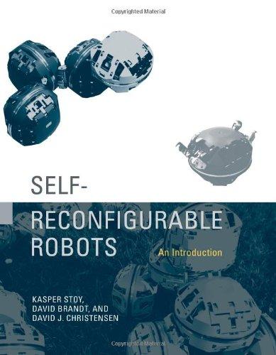 Støy, K: Self-Reconfigurable Robots - An Introduction (Intelligent Robotics and Autonomous Agents)