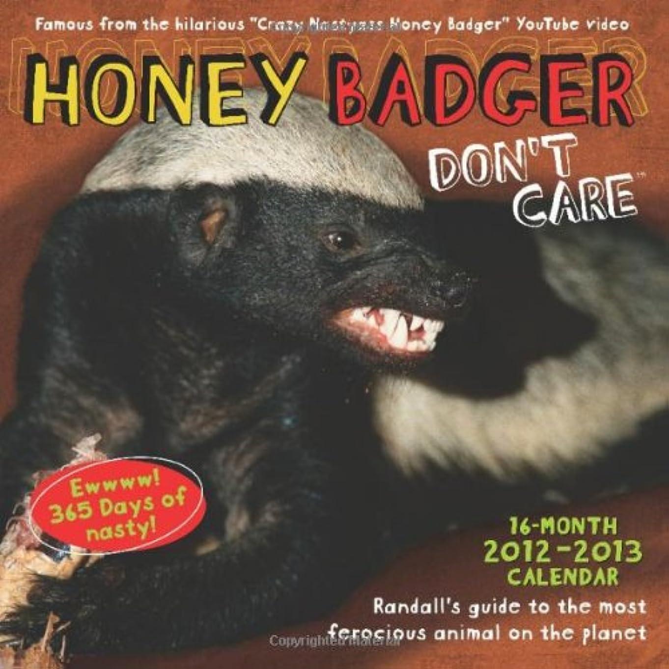 クラウン一公然とHoney Badger Don't Care 2013 Wall Calendar: 16-Month 2012-2013 Calendar
