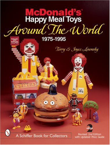 Image OfMcDonald's Happy Meal Toys Around The World: 1975-1995 (A Schiffer Book For Collectors)
