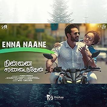 """Enna Naane (From """"Ninnai Saranadainthen"""")"""