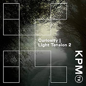 Curiosity | Light Tension 2