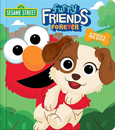 Sesame Street: Furry Friends Forever: A Touch & Feel Book (Touch and Feel)