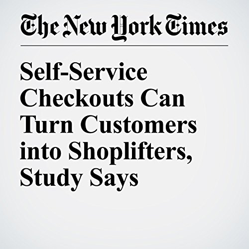 Self-Service Checkouts Can Turn Customers into Shoplifters, Study Says audiobook cover art