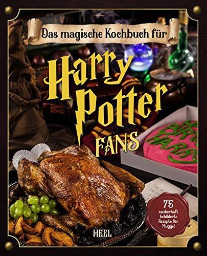 Das magische Kochbuch für Harry Potter Fans: 75 zauberhaft bebilderte Rezepte für Muggel