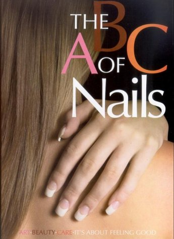 The ABC Of Nails - Art, Beauty and Care. [UK Import]