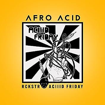 Aciiid Friday