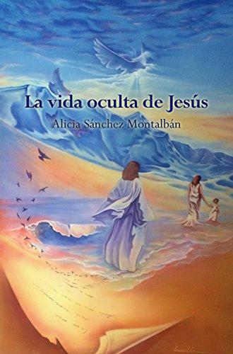 La vida oculta de Jesús (LA VIDA DE JESÚS nº 3)