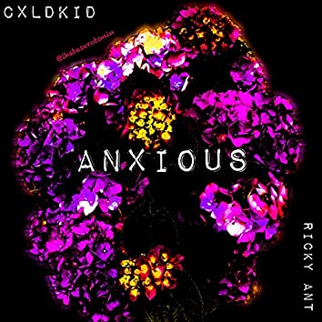 Anxious (feat. Ricky Ant)
