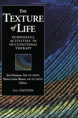 The Texture of Life: Purposeful Activities in Occupational Therapy, Second Edition