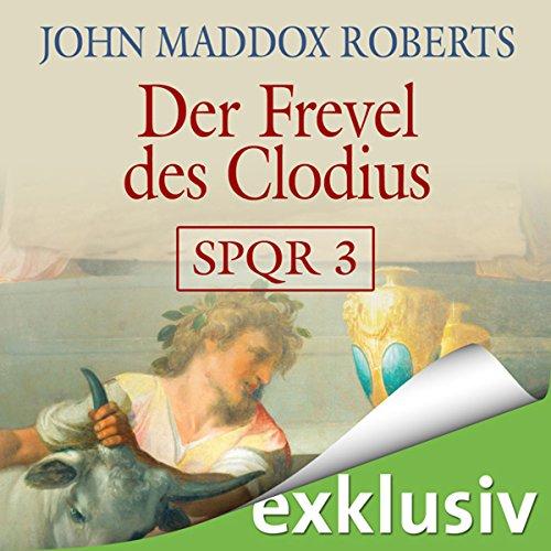 Der Frevel des Clodius (SPQR 3) Titelbild