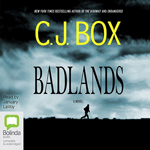 Badlands                   By:                                                                                                                                 C. J. Box                               Narrated by:                                                                                                                                 January LaVoy                      Length: 8 hrs and 57 mins     4 ratings     Overall 4.8