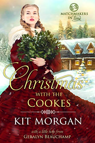 Christmas with the Cookes (Matchmakers in Time Book 1) by [Kit Morgan, Geralyn Beauchamp]