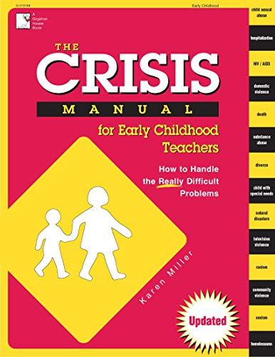 The Crisis Manual For Early Childhood Teachers How To Handle The Really Difficult Problems