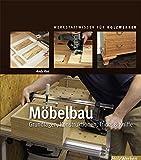 Mbelbau: Grundlagen, Konstruktionen, Tricks & Kniffe (Werkstattwissen fr Holzwerker)