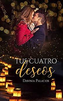 TUS CUATRO DESEOS de [Davinia Palacios García]