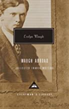 Waugh Abroad: The Collected Travel Writing (Everyman's Library)