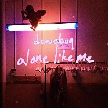 Alone Like Me