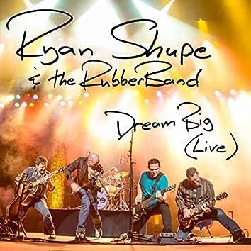 Dream Big (Live)