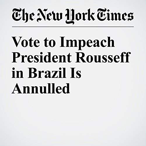 Vote to Impeach President Rousseff in Brazil Is Annulled cover art