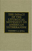 The Impact of the Liturgical Movement on American Lutheranism