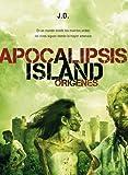 Apocalipsis Island II: Orígenes (Línea Z)