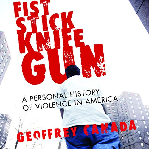 Fist Stick Knife Gun Audiobook By Geoffery Canada cover art