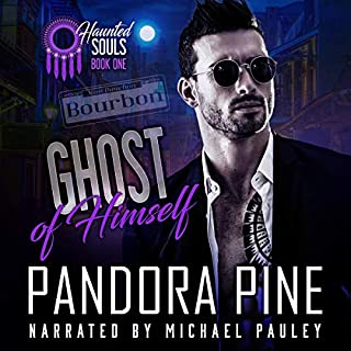 Ghost of Himself      Haunted Souls, Book 1              By:                                                                                                                                 Pandora Pine                               Narrated by:                                                                                                                                 Michael Pauley                      Length: 7 hrs and 26 mins     33 ratings     Overall 4.7